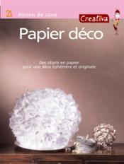 Creativa T.21 ; Papier Déco ; Des Objets En Papier Pour Une Déco Ephémère Et Originale - Couverture - Format classique