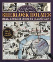 Sherlock Holmes ; menez l'enquête comme un vrai détective - Couverture - Format classique