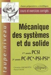 Mecanique Des Systemes Et Du Solide 1re Annee Pcsi 2e Annee Pc Pc* Psi Psi* Cours Et Exercices Corr - Intérieur - Format classique