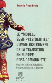 Le modèle semi-présidentiel comme instrument de la transition en Europe - Couverture - Format classique