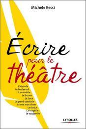 Écrire pour le théâtre ; one man show, sketch, tragedie, boulevard, vaudeville... - Intérieur - Format classique