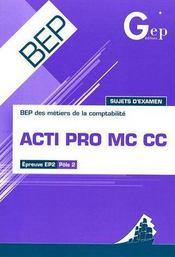 Acti pro MC CC ; BEP des métiers de la comptabilité ; épreuve EP2, pôle 2 - Intérieur - Format classique