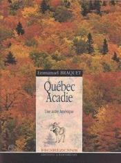 Quebec - Acadie, Une Autre Amerique - Couverture - Format classique
