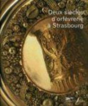 Deux siècles d'orfévrerie à Strasbourg - Intérieur - Format classique