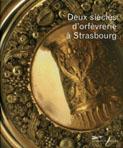 Deux siècles d'orfévrerie à Strasbourg - Couverture - Format classique