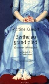 Berthe au Grand Pied, épouse et mère de rois - Couverture - Format classique