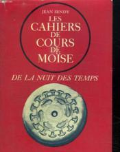 Les Cahiers De Cours De Moise. De La Nuit Des Temps. - Couverture - Format classique