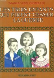 Les Trois Enfants Qui Firent Cesser La Guerre. - Couverture - Format classique