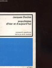 Anarchistes D'Hier Et D'Aujourd'Hui - Comment Le Gauchisme Fait Le Jeu De La Reaction - Couverture - Format classique