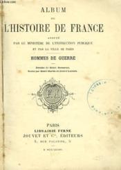 Album De L'Histoire De France. Hommes De Guerre. - Couverture - Format classique