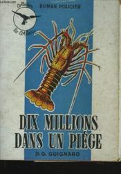 Dix Millions Dans Un Piege - Couverture - Format classique