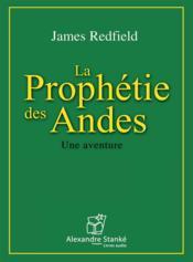 La prophétie des Andes ; une aventure - Couverture - Format classique