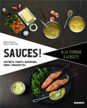 Sauces ! chutneys, marinades, vinaigrettes - Couverture - Format classique