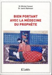 Bien portant avec la médecine du prophète - Couverture - Format classique
