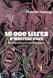 10 000 litres d'horreur pure - Couverture - Format classique