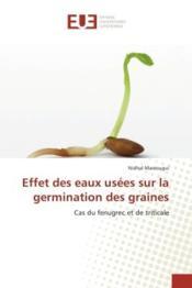 Effet des eaux usees sur la germination des graines - cas du fenugrec et de triticale - Couverture - Format classique