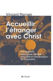 Accueillir l'étranger avec Christ - Couverture - Format classique