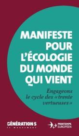 Manifeste pour l'écologie du monde qui vient ; engageons le cycle des Trente vertueuses - Couverture - Format classique