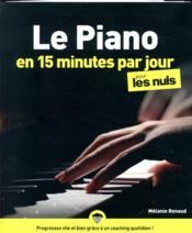 Le piano en 15 minutes par jour pour les nuls mégapoche - Couverture - Format classique
