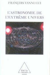 L'astronomie de l'extrême univers - Intérieur - Format classique