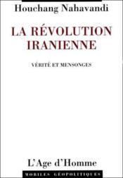La Révolution iranienne, vérité et mensonges - Couverture - Format classique