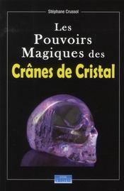 Les pouvoirs magiques des crânes de cristal - Intérieur - Format classique
