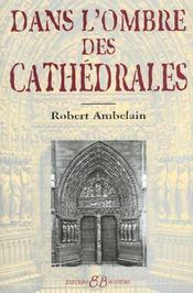 Dans l'ombre des cathédrales - Intérieur - Format classique