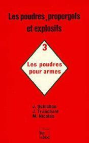 Les poudres, propergols et explosifs tome 3 : les poudres pour armes - Couverture - Format classique