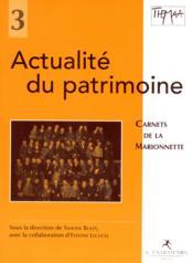 Actualité du patrimoine ; carnets de la marionnette - Couverture - Format classique