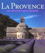 La Provence ; Art Architecture Et Paysage - Intérieur - Format classique
