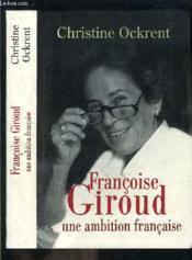 Francoise Giroud. Une Ambition Francaise. - Couverture - Format classique