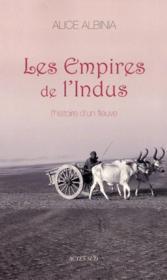 Les empires de l'indus ; l'histoire d'un fleuve - Couverture - Format classique