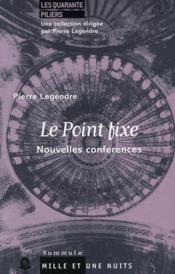 Le point fixe ; nouvelles conférences - Couverture - Format classique