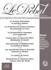 Le Debat N.8 ; La Révolution Des Jeunes Tunisiens ; Un Printemps En Hiver - Couverture - Format classique