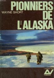 Pionniers De L'Alaska. Collection : L'Aventure Vecue. - Couverture - Format classique