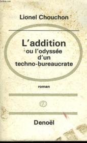 L'Addition Ou L'Odyssee D'Un Techno-Bureaucrate. - Couverture - Format classique