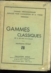 Gammes Stenographiques, Exercices Pour L'Acquisition De La Vitesse. Gammes Classiques(50 A 120 Mots A La Minute) - Couverture - Format classique
