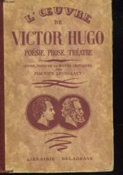 L'Oeuvre De Victor Hugo. Poesie. Prose. Theatre. - Couverture - Format classique