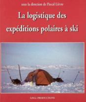 La logistique des expéditions polaires - Couverture - Format classique