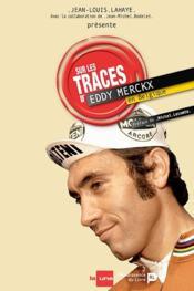 Sur les traces de Eddy Merckx en belgique - Couverture - Format classique