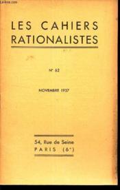LES CAHIERS RATIONALISTES - N°62 - novembre 1937 / L'expansion de l'Univers / LA physique nouvelle et les quanta par Louis de Broglie. - Couverture - Format classique