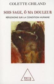 Sois sage, ô ma douleur ; réflexions sur la condition humaine - Intérieur - Format classique