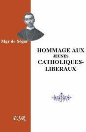 Hommage Aux Jeunes Catholiques-Liberaux - Couverture - Format classique