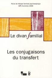 Le divan familial n.17 ; les conjugaisons du transfert - Intérieur - Format classique