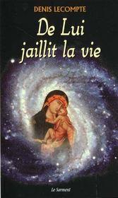 De Lui Jaillit La Vie - Intérieur - Format classique