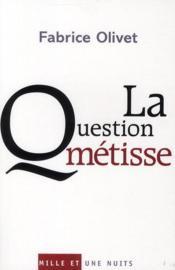 La question métisse - Couverture - Format classique