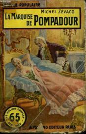 La Marquise De Pompadour. Collection Le Livre Populaire N° 3. - Couverture - Format classique