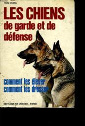 Les Chiens De Garde Et De Defense - Couverture - Format classique