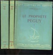 Le Prophete Peguy. Tomes I, Ii Et Iii. - Couverture - Format classique