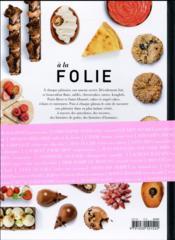 À la folie ; 60 pâtissiers et leurs gâteaux signatures - 4ème de couverture - Format classique